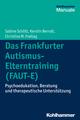 Das Frankfurter Autismus- Elterntraining (FAUT-E)