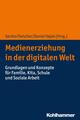 Medienerziehung in der digitalen Welt