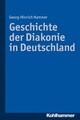 Geschichte der Diakonie in Deutschland