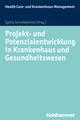 Projekt- und Potenzialentwicklung in Krankenhaus und Gesundheitswesen