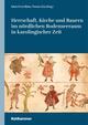 Herrschaft, Kirche und Bauern im nördlichen Bodenseeraum in karolingischer Zeit
