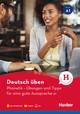 Deutsch üben - Phonetik - Übungen und Tipps für eine gute Aussprache A1