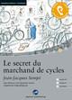 Le secret du marchand de cycles
