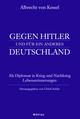 Albrecht von Kessel. Gegen Hitler und für ein anderes Deutschland