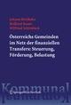 Österreichs Gemeinden im Netz der finanziellen Transfers: Steuerung, Förderung, Belastung