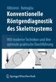 Konventionelle Röntgendiagnostik des Skelettsystems