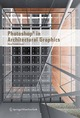 Photoshop® in Architectural Graphics