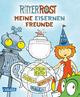 Ritter Rost - Meine eisernen Freunde
