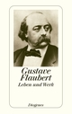 Flaubert - Leben und Werk
