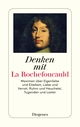 Denken mit Francois de La Rochefoucauld