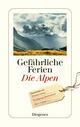 Gefährliche Ferien - Die Alpen
