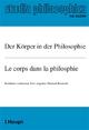 Der Körper in der Philosophie/Le corps dans la philosophie