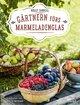 Gärtnern fürs Marmeladenglas