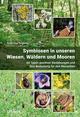Symbiosen in unseren Wiesen, Wäldern und Mooren