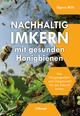 Nachhaltig Imkern mit gesunden Honigbienen