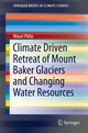 Climate Driven Retreat of Mount Baker Glaciers and Changing Water Resources