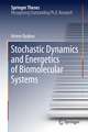 Stochastic Dynamics and Energetics of Biomolecular Systems