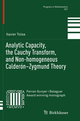 Analytic Capacity, the Cauchy Transform, and Non-homogeneous Calderón-Zygmund Theory