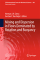 Mixing and Dispersion in Flows Dominated by Rotation and Buoyancy