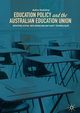 Education Policy and the Australian Education Union