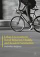 Urban Environment, Travel Behavior, Health, and Resident Satisfaction