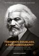 Frederick Douglass, a Psychobiography