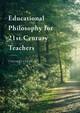Educational Philosophy for 21st Century Teachers