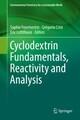 Cyclodextrin Fundamentals, Reactivity and Analysis