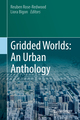 Gridded Worlds: An Urban Anthology
