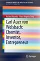 Carl Auer von Welsbach: Chemist, Inventor, Entrepreneur