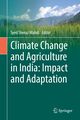 Climate Change and Agriculture in India: Impacts and Adaptation