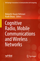 Cognitive Radio, Mobile Communications and Wireless Networks