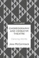 Choreography and Verbatim Theatre