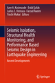 Seismic Isolation, Structural Health Monitoring, and Performance Based Seismic Design in Earthquake Engineering