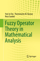 Fuzzy Operator Theory in Mathematical Analysis