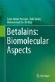 Betalains: Biomolecular Aspects