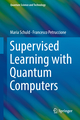 Supervised Learning with Quantum Computers