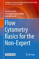 Flow Cytometry Basics for the Non-Expert