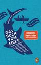 Das Buch vom Meer oder Wie zwei Freunde im Schlauchboot ausziehen, um im Nordmeer einen Eishai zu fangen, und dafür ein ganzes Jahr brauchen