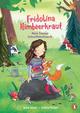 Fridolina Himbeerkraut - Mein Freund Schnuffelschnarch