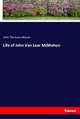 Life of John Van Lear McMahon