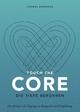 Touch the Core. Die Tiefe berühren.