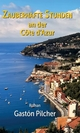 Zauberhafte Stunden an der Côte d'Azur