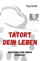 TATORT DEIN LEBEN