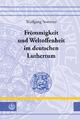 Frömmigkeit und Weltoffenheit im deutschen Luthertum