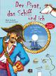 Der Pirat, das Schiff und ich