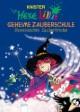 Hexe Lillis geheime Zauberschule