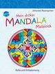 Mein dicker Mandala-Malblock: Ruhe und Entspannung