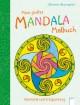 Mein großes Mandala-Malbuch - Harmonie und Entspannung
