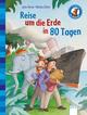 Der Bücherbär. Erstlesebücher für das Lesealter 2. Klasse / Reise um die Erde in 80 Tagen